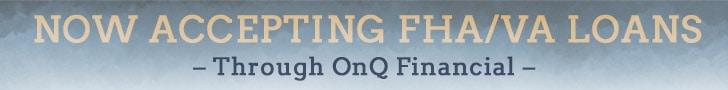Now Accepting FHA/VA Loans Through On Q Financial